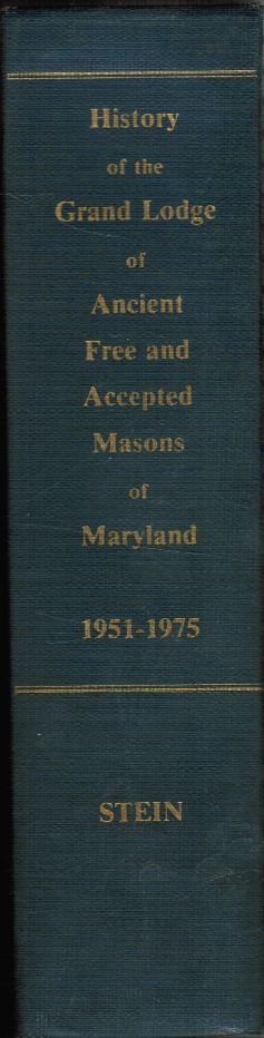 Image for History of the Grand Lodge of Ancient, Free and Accepted Masons of Maryland 1951-1975