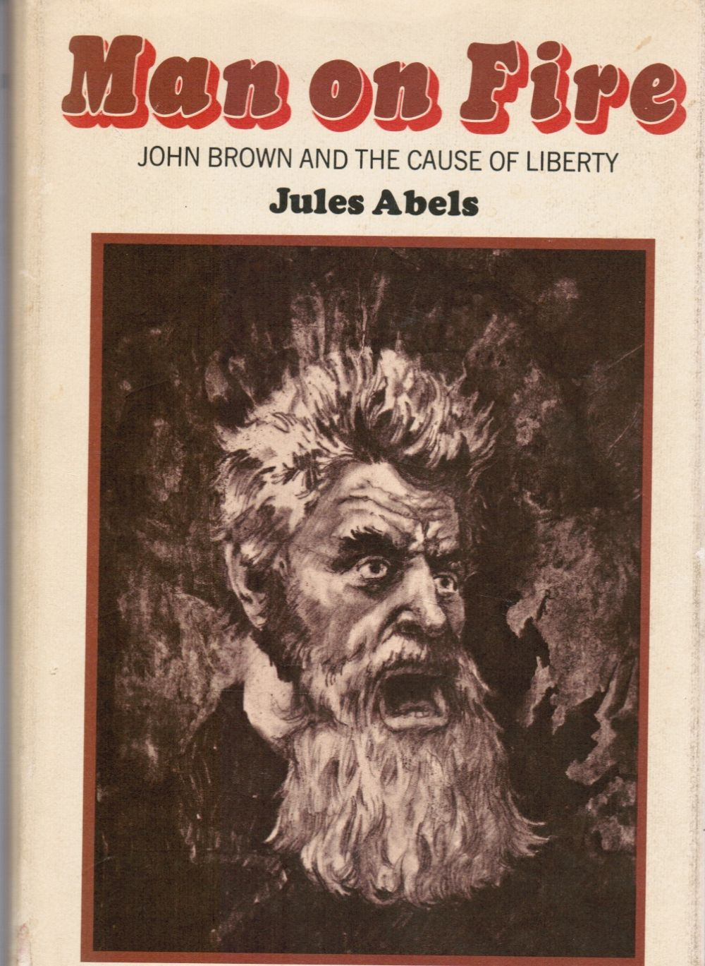 Image for MAN ON FIRE: John Brown and the Cause of Liberty