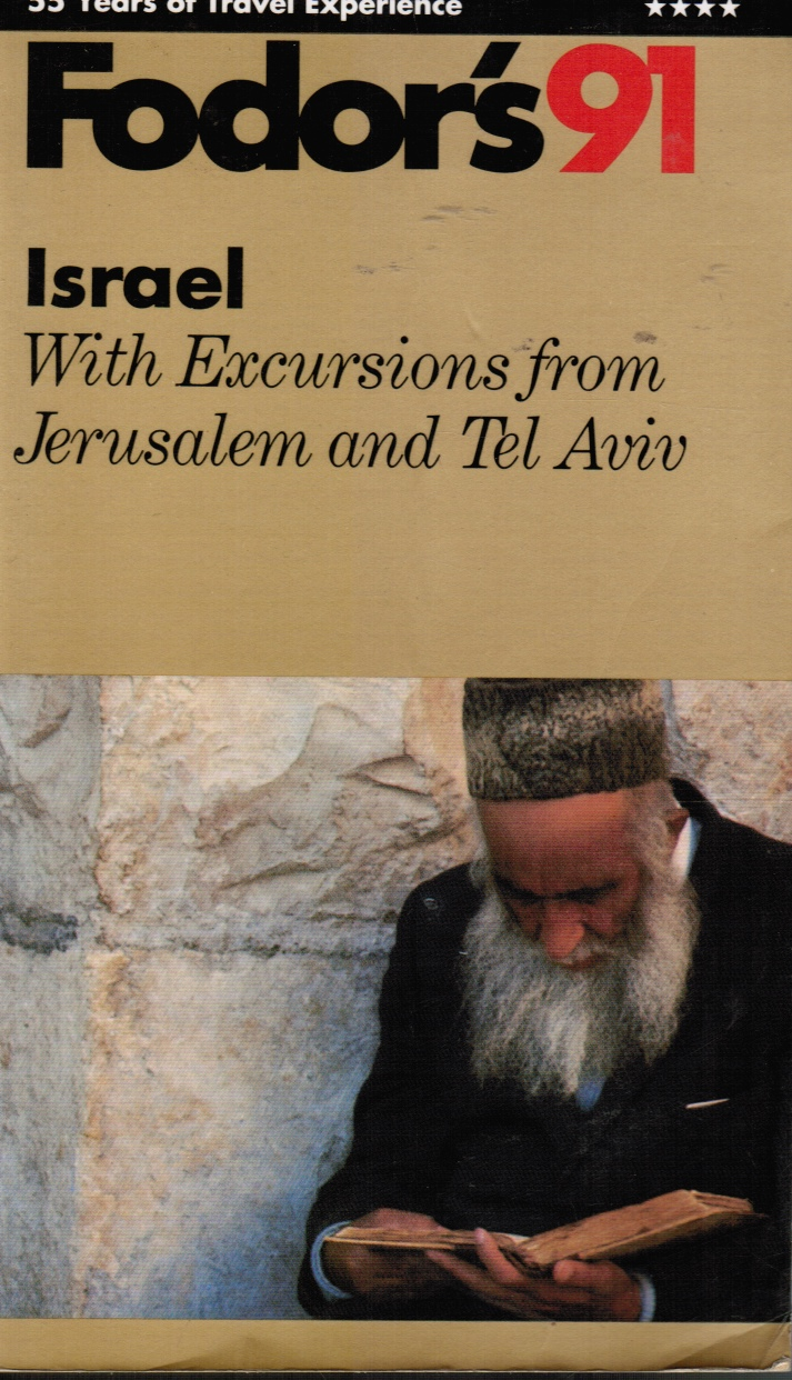 Image for Fodor's 91: Israel With Excursions from Jerusalem and Tel Aviv
