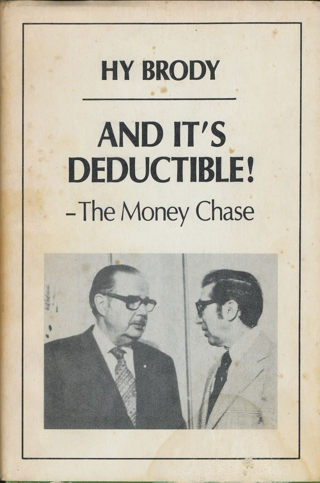 Image for And it's Deductible: the Money Chase