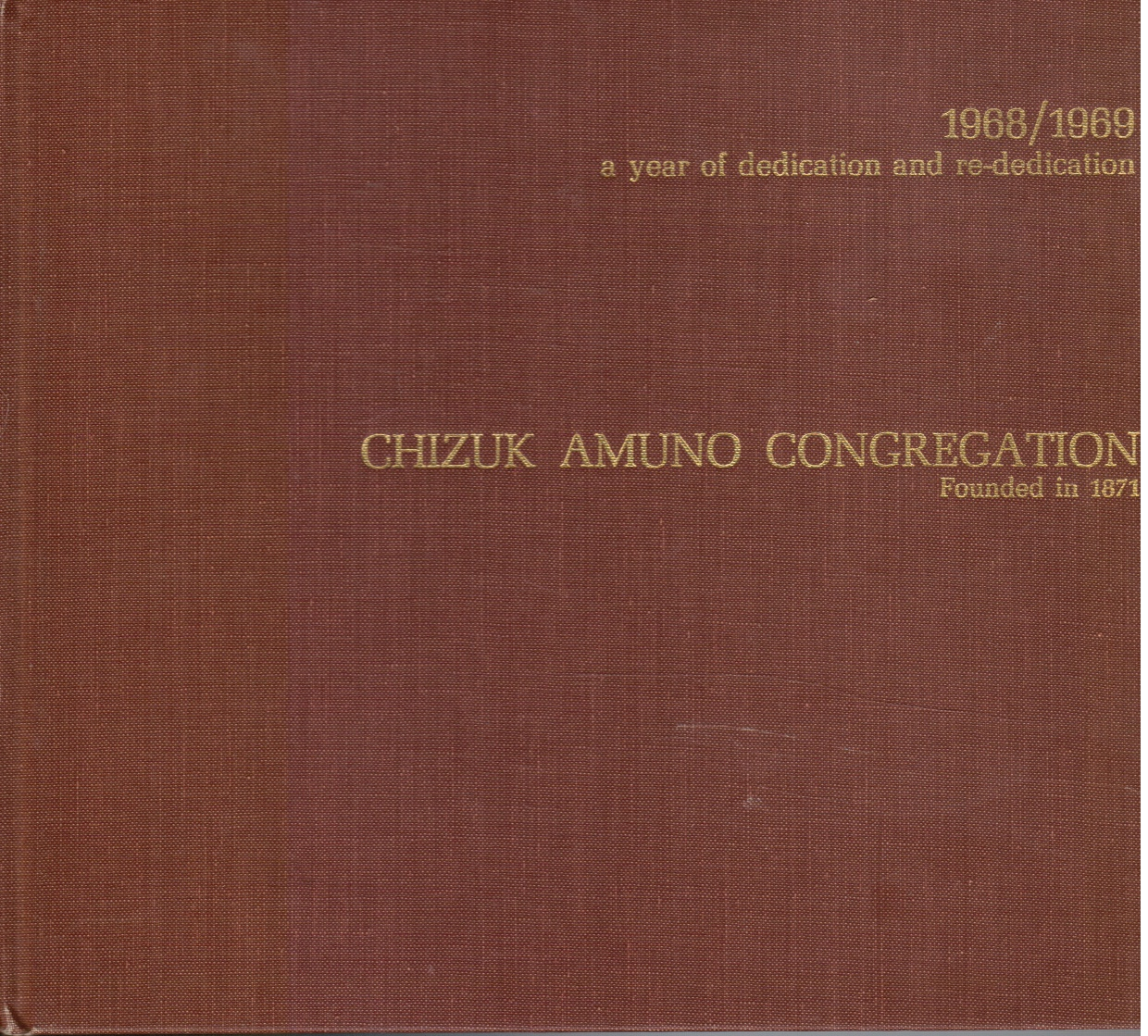 Image for Chizuk Amuno Congregation: 1968/1969 a year of dedication and re-dedication