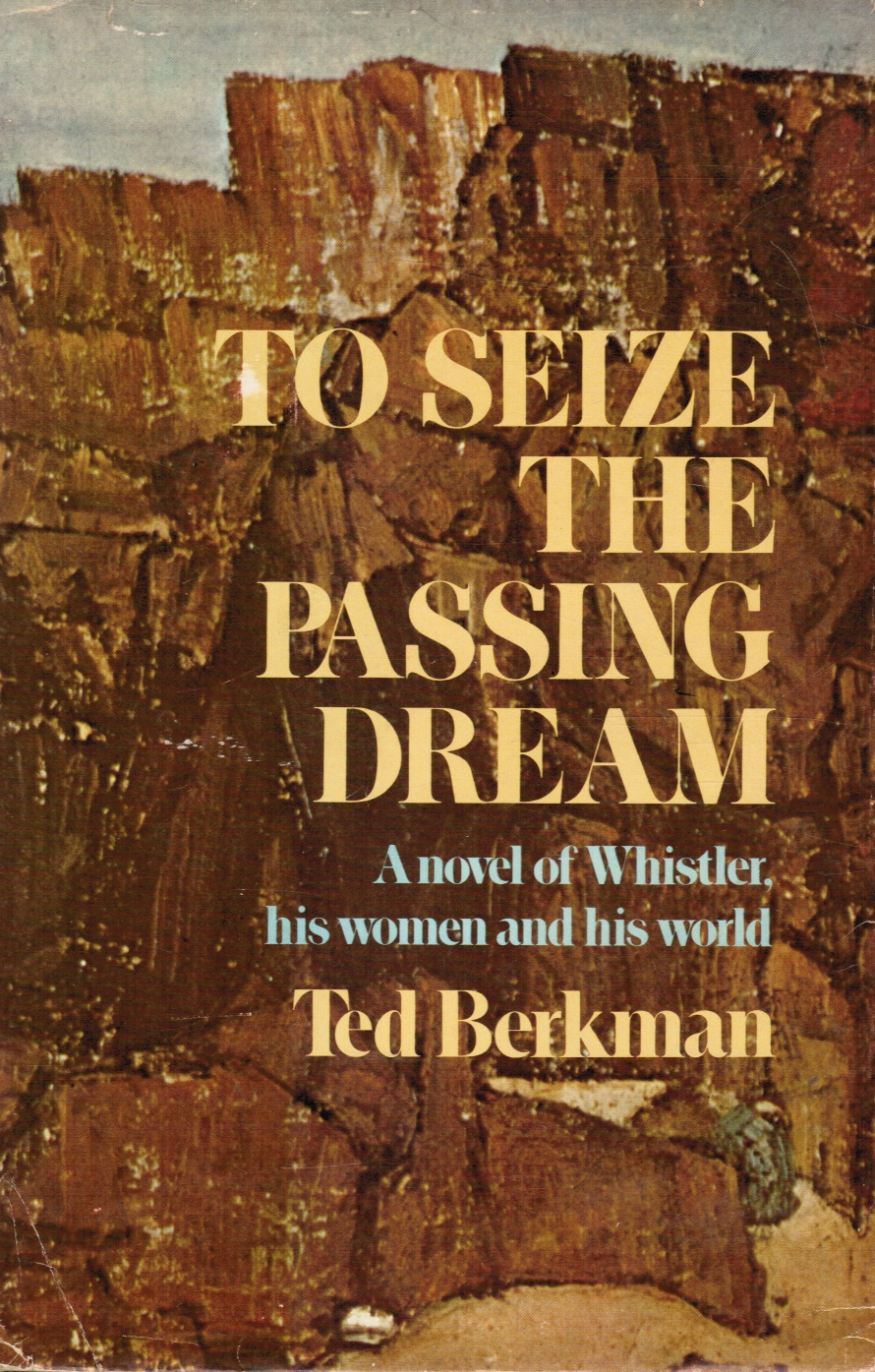 Image for To Seize the Passing Dream a Novel of Whistler, His Women and His World