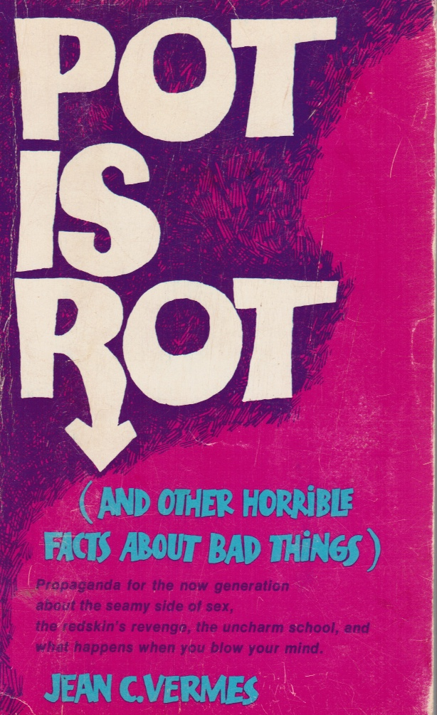 Image for Pot is Rot, : and Other Horrible Facts about Bad Things
