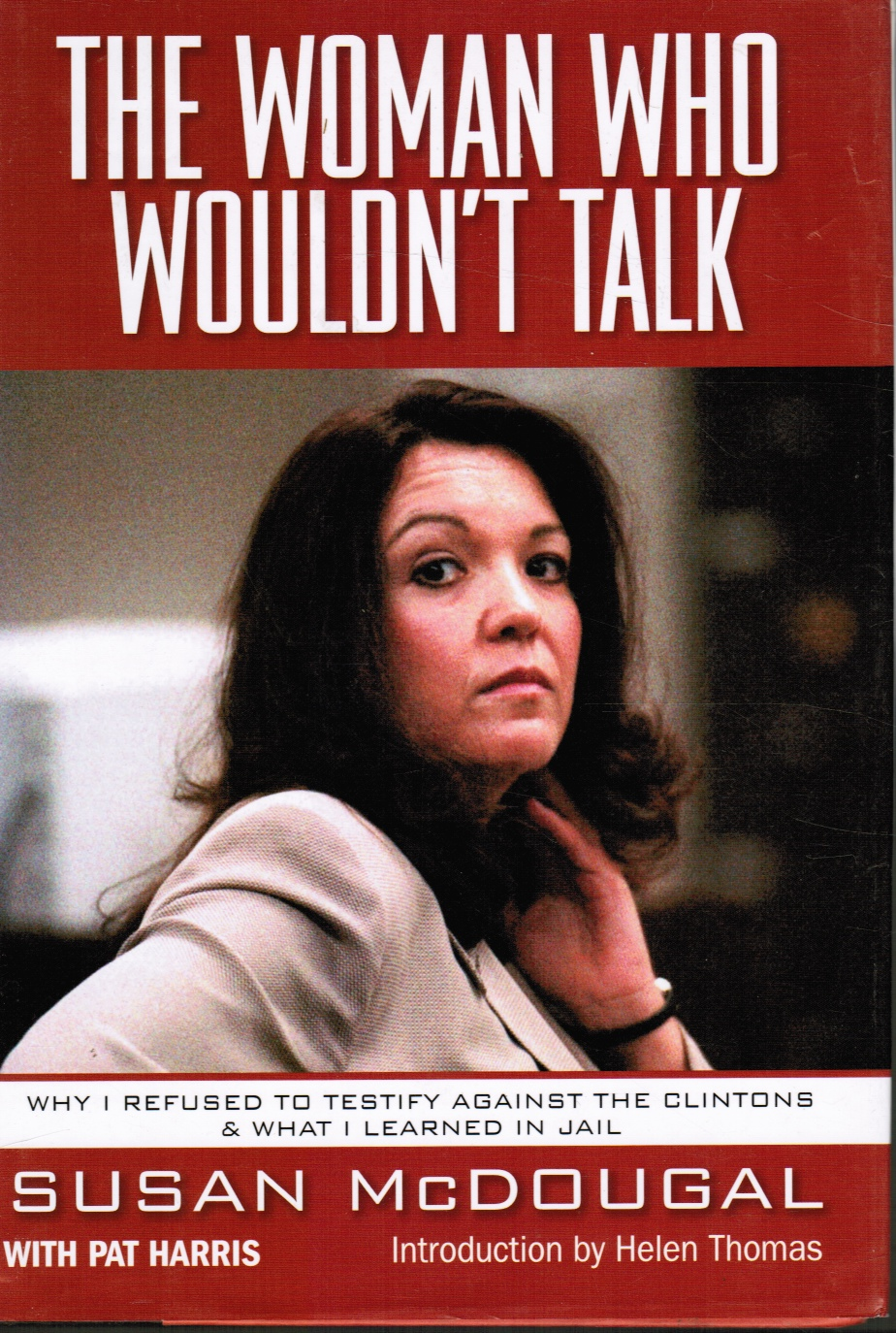 Image for The Woman Who Wouldn't Talk: why I Refused to Testify Against the Clintons and What I Learned in Jail