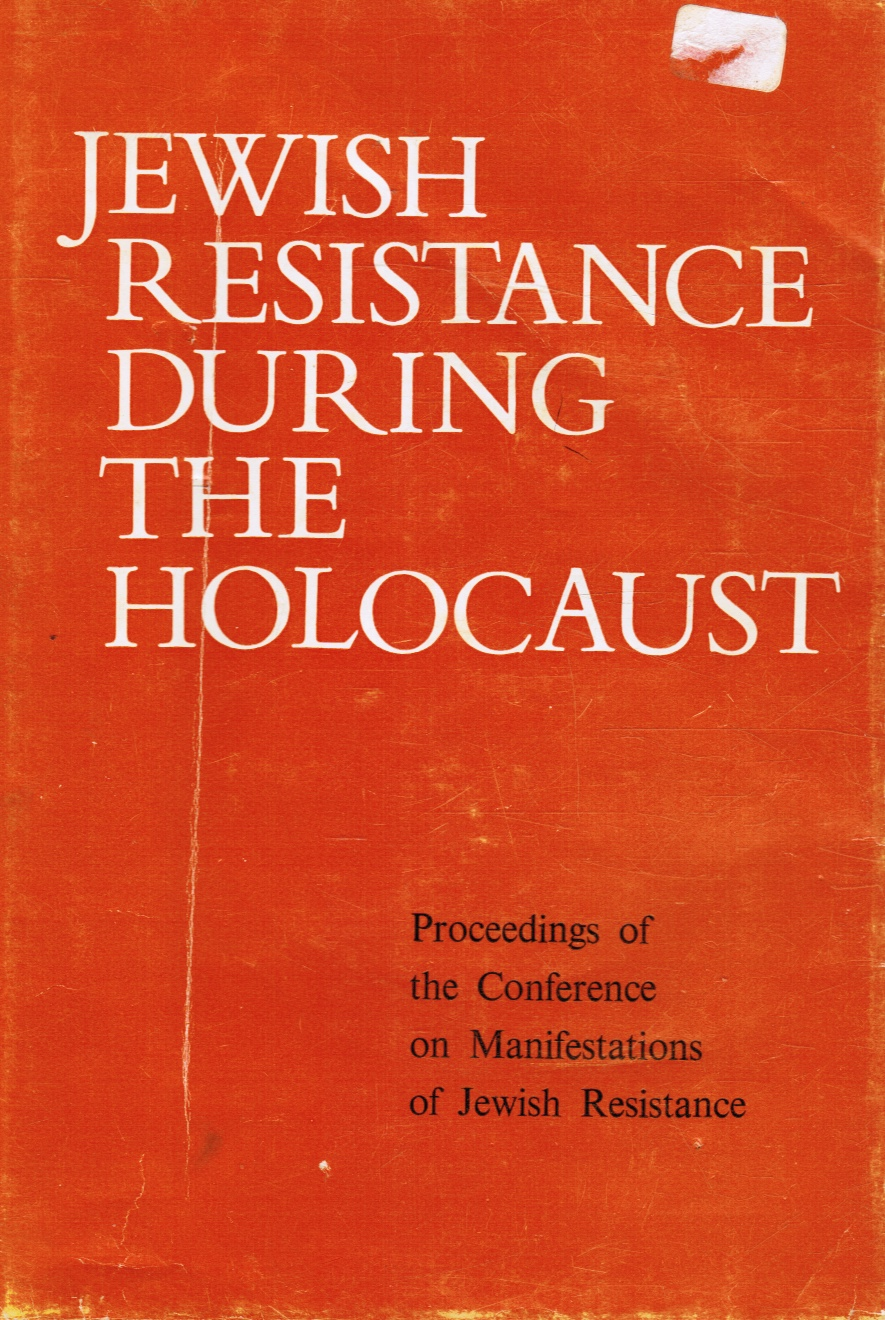 Image for Jewish Resistance During the Holocaust: Proceedings of the Conference on Manifestations of Jewish Resistance