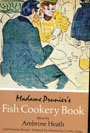 Image for Madame Prunier's Fish Cookery Book: - with an Introduction & Notes, from Les Poissons, Coquillages, Crustaces