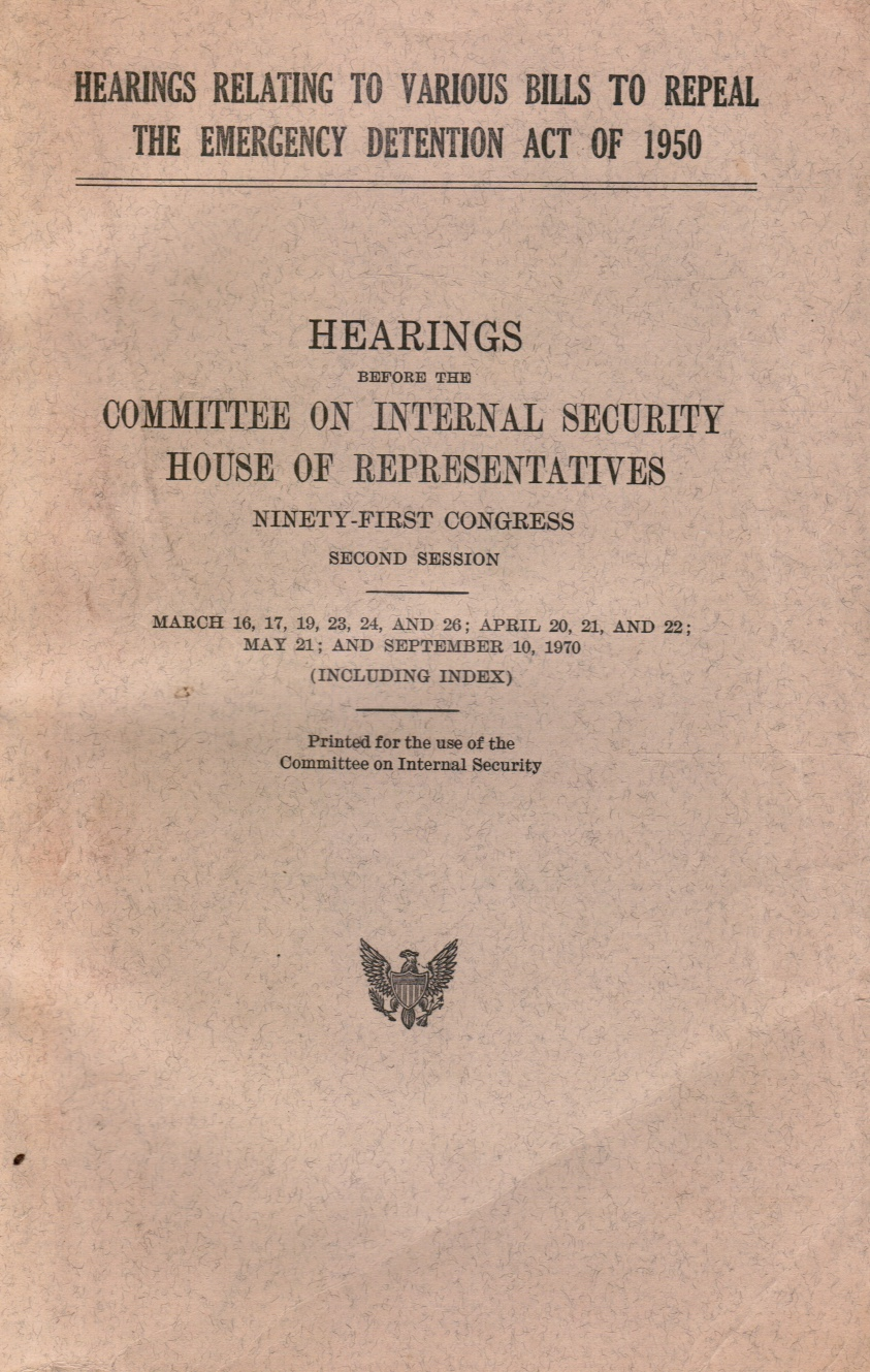 Image for Hearings Relating to Various Bills to Repeal the Emergency Detention Act of 1950