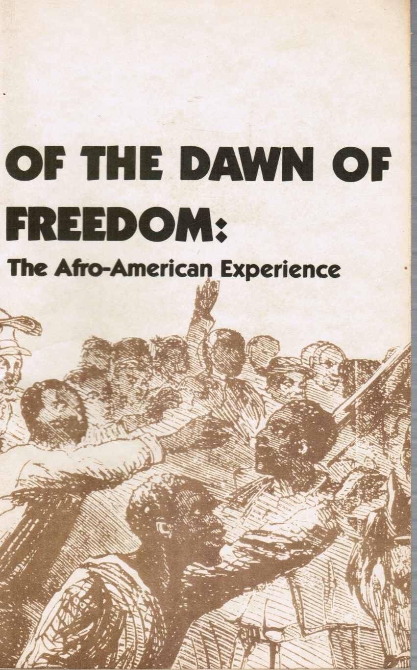 Image for Of the Dawn of Freedom: the Afro-American Experience