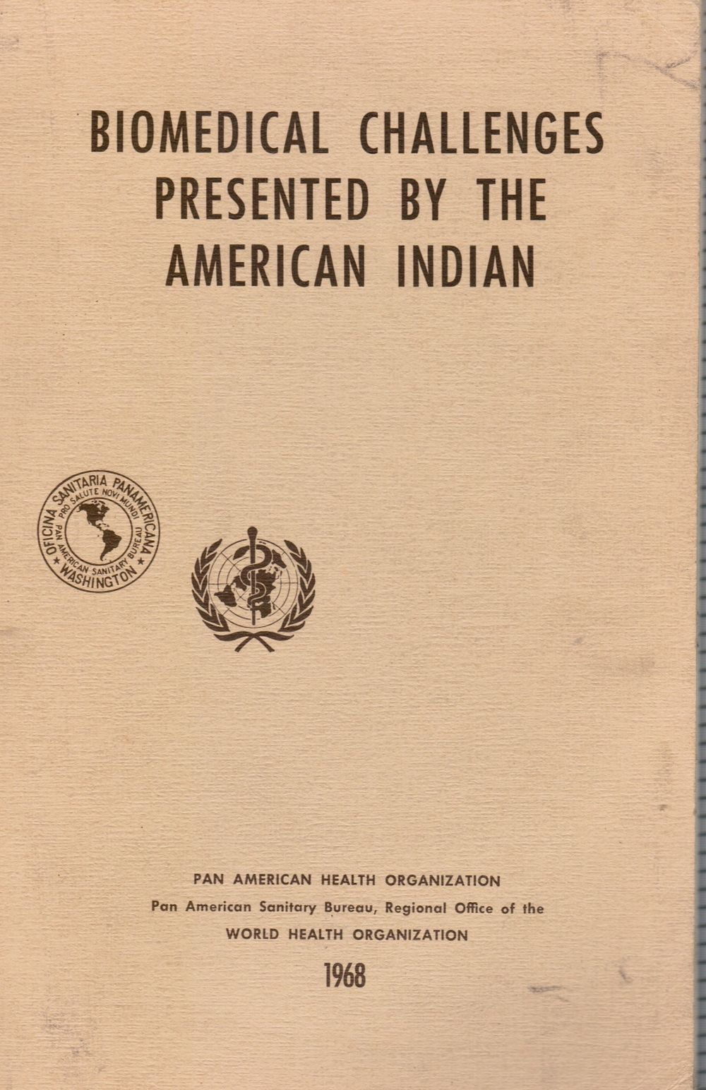 Image for Biomedical challenges presented by the American Indian; proceedings of the special session held during the seventh meeting of the PAHO Advisory Committee on Medical Research, 25 June 1968