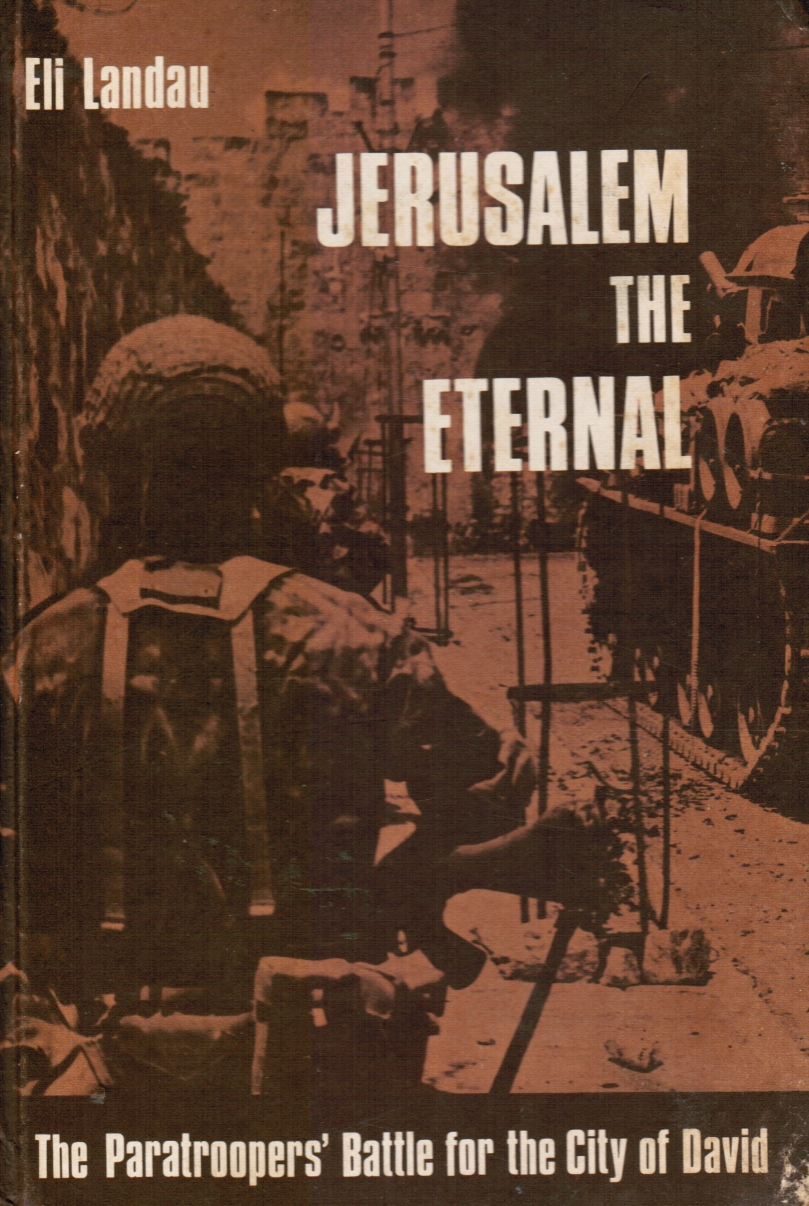 Image for Jerusalem the Eternal - the Paratroopers' Battle for the City of David