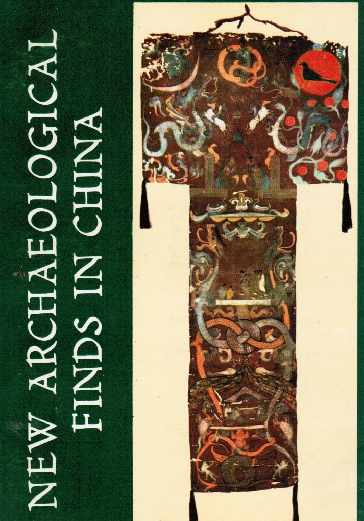 Image for New Archaeological Finds in China: Discoveries During the Cultural Revolution