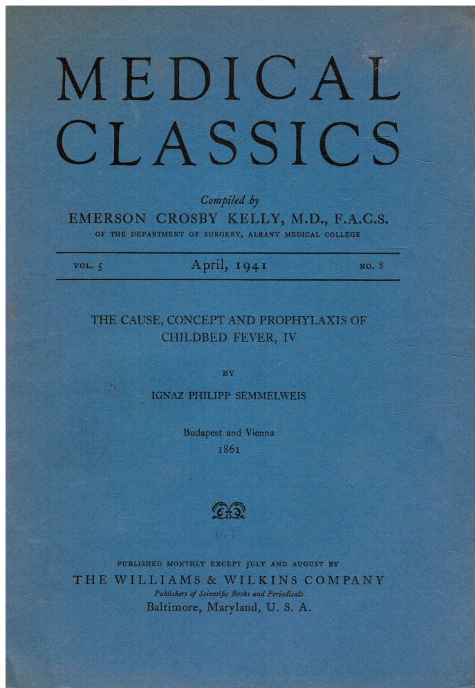 Image for Medical Classics: Vol 5, No 8, April 1941 Ignaz Philipp Semmelweis