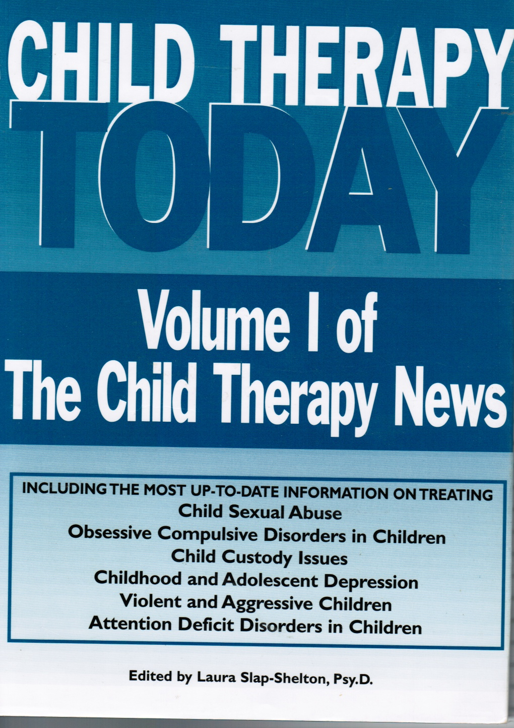 Image for Child Therapy Today :  Volume I of the Child Therapy News