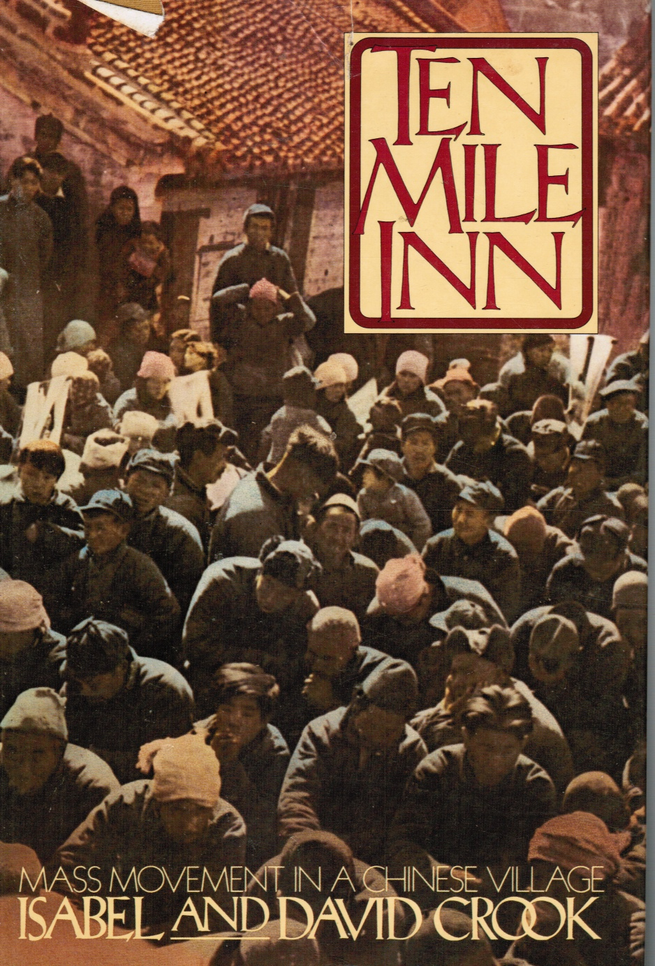 Image for Ten Mile Inn: Mass Movement in a Chinese Village