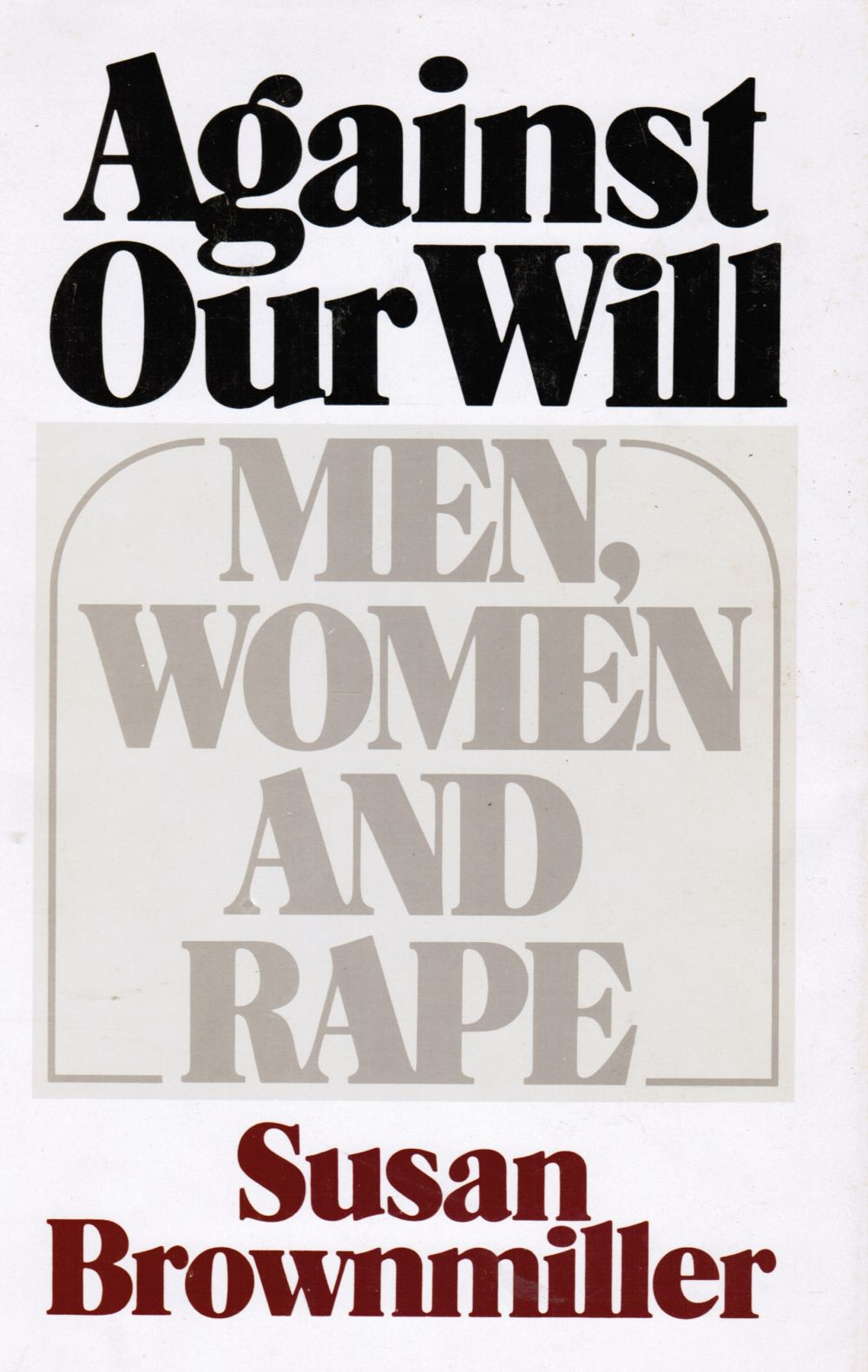 Image for Against Our Will: Men, Women and Rape
