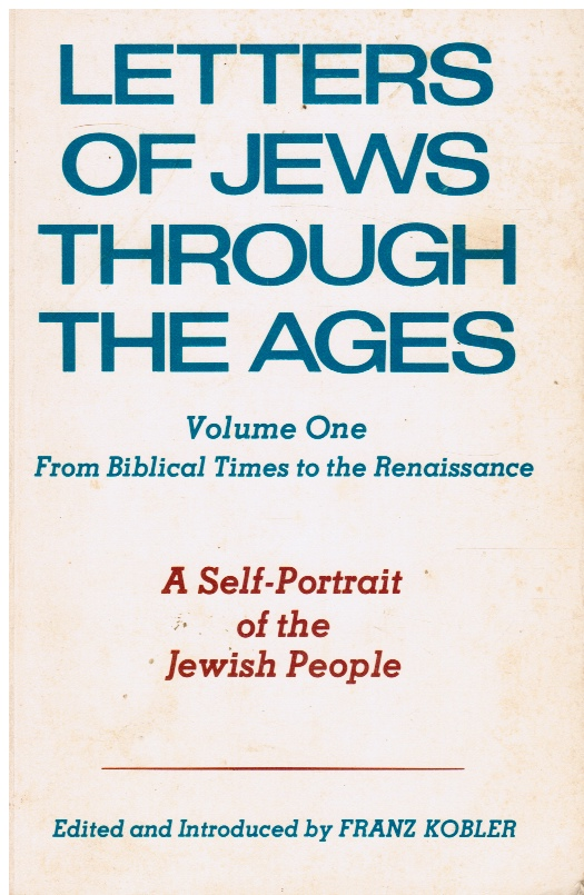 Image for Letters of Jews through the Ages: Volume One from Biblical Times Ot the Renaisssance - a Self-Portrait of the Jewish People