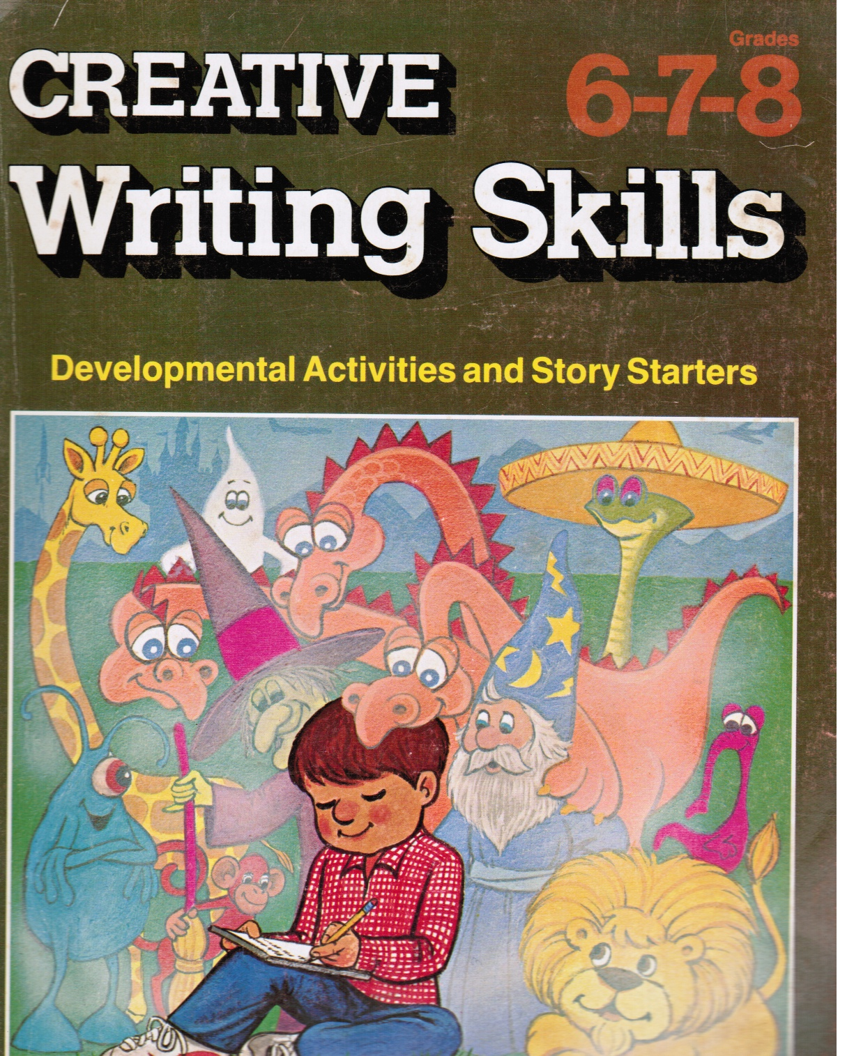 Image for Creative Writing Skills:  Developmental Activities and Story Starters Grades 6-7-8