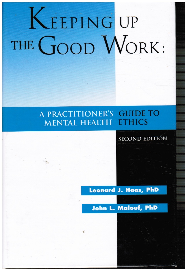 Image for Keeping Up the Good Work: a Practitioner's Guide to Mental Health Ethics
