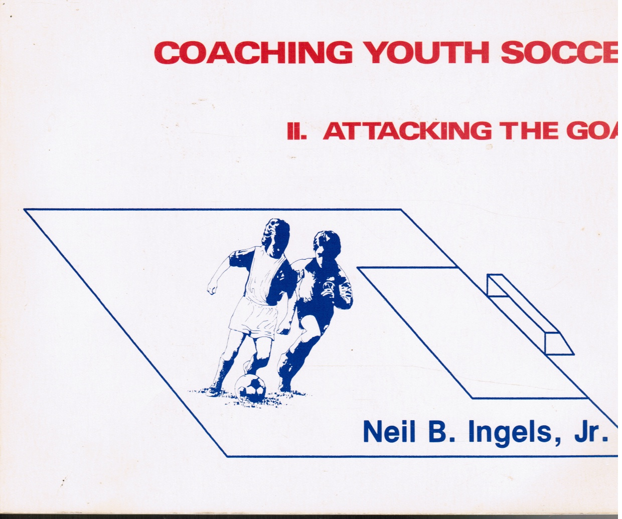 Image for Coaching Youth Soccer: Attacking the Goal Volume II
