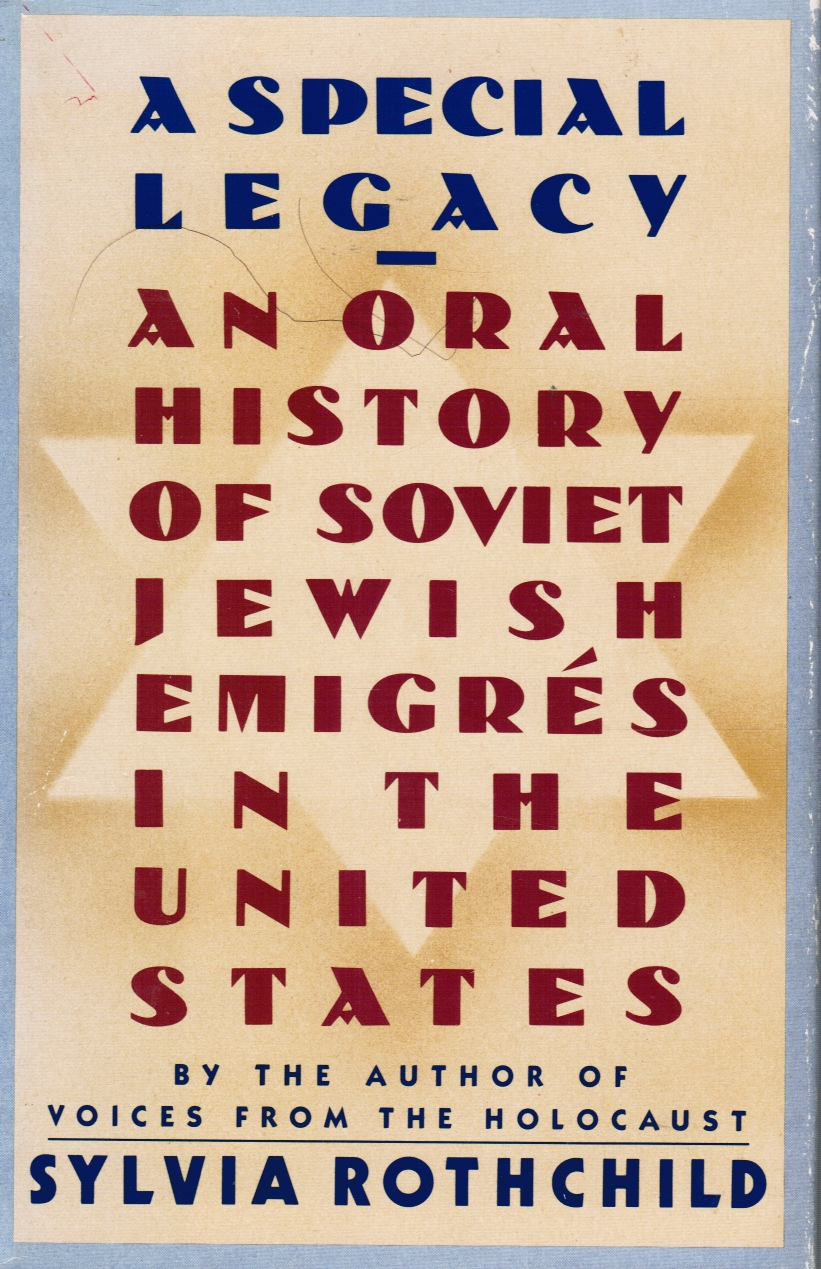 Image for A Special Legacy: an Oral History of Soviet Jewish Emigres to the United States