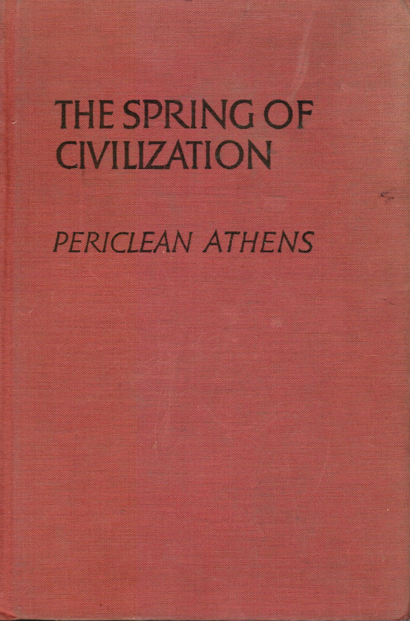 Image for The Spring of Civilization: Periclean Athens
