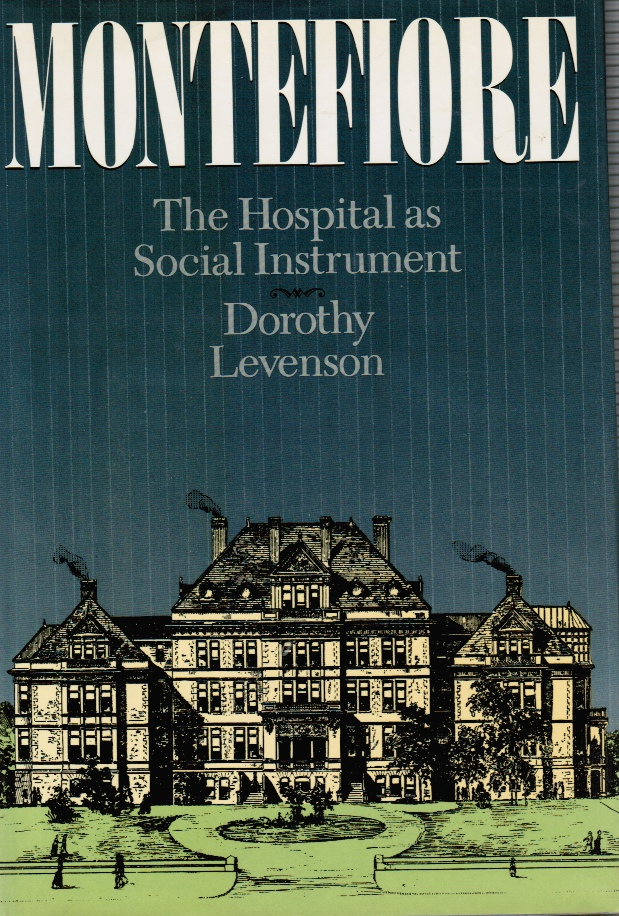 Image for Montefiore the Hospital As Social Instrument