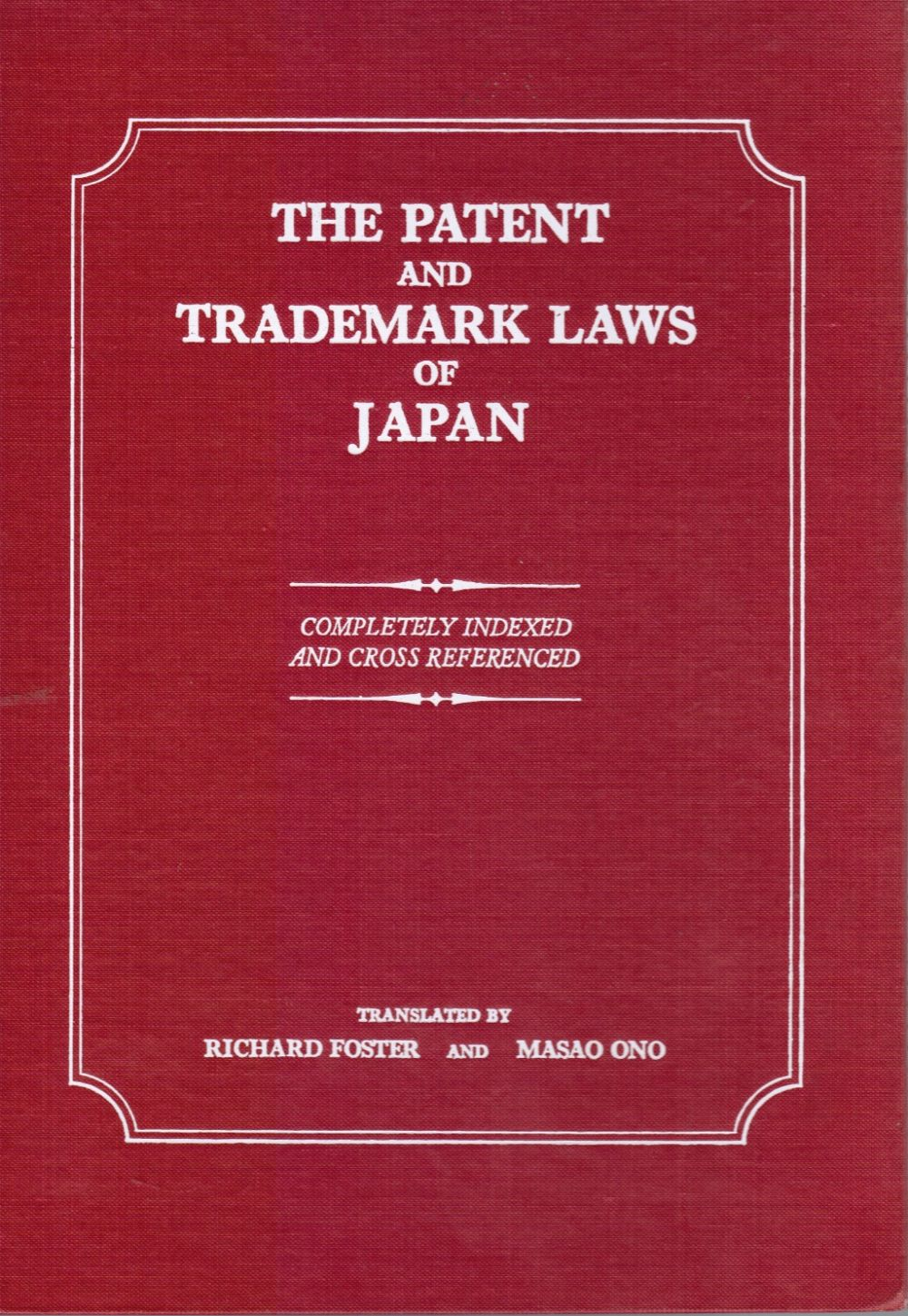 Image for The Patent and Trademark Laws of Japan Completely Indexed and Cross Referenced