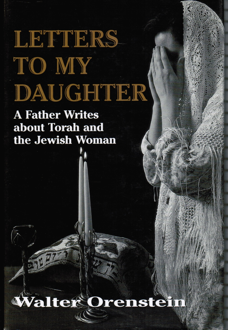 Image for Letters to My Daughter: a Father Writes about Torah and the Jewish Woman