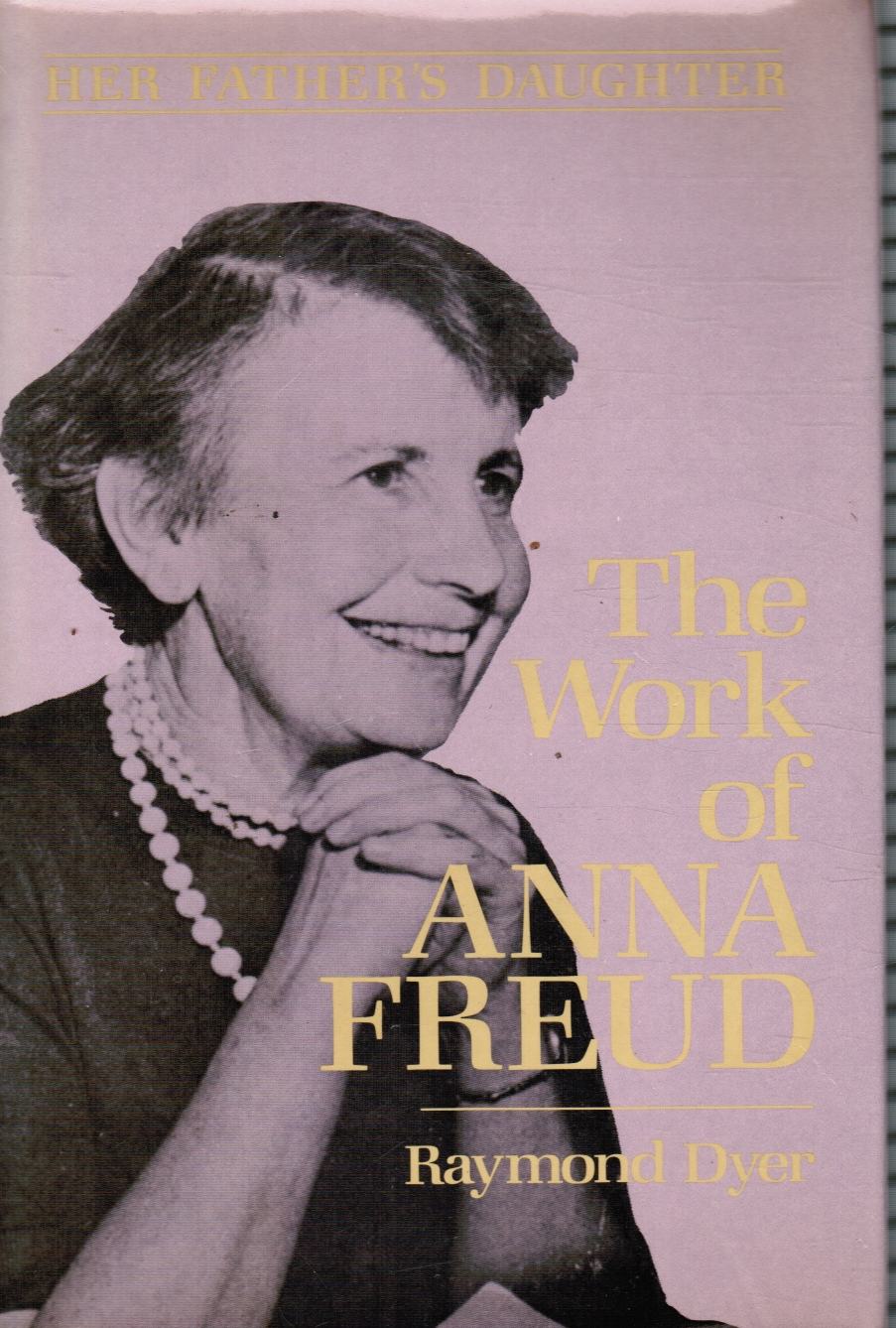 Image for Her Father's Daughter: the Work of Anna Freud