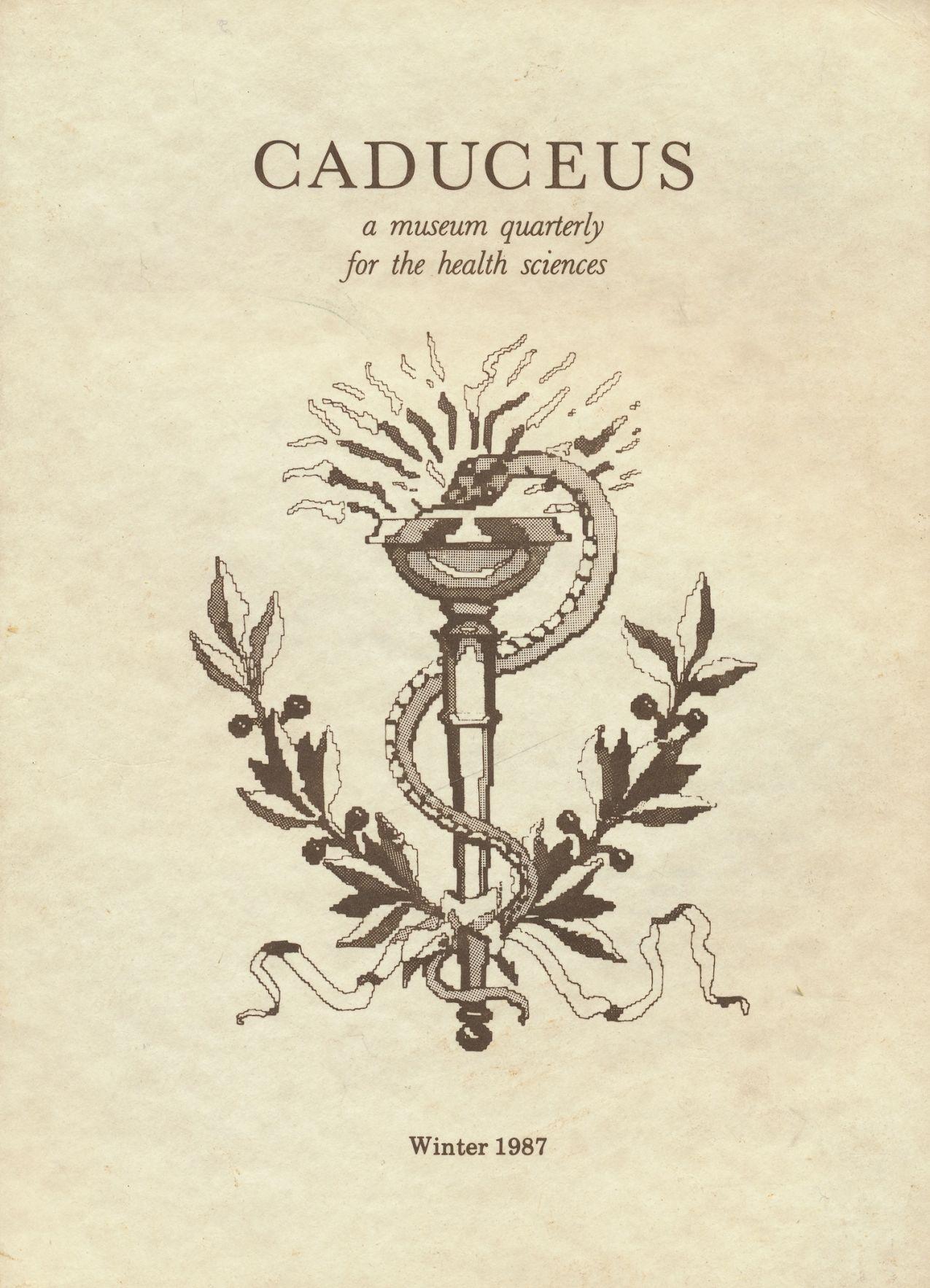 Caduceus: a Museum Quarterly for the Health Sciences: Winter 1987