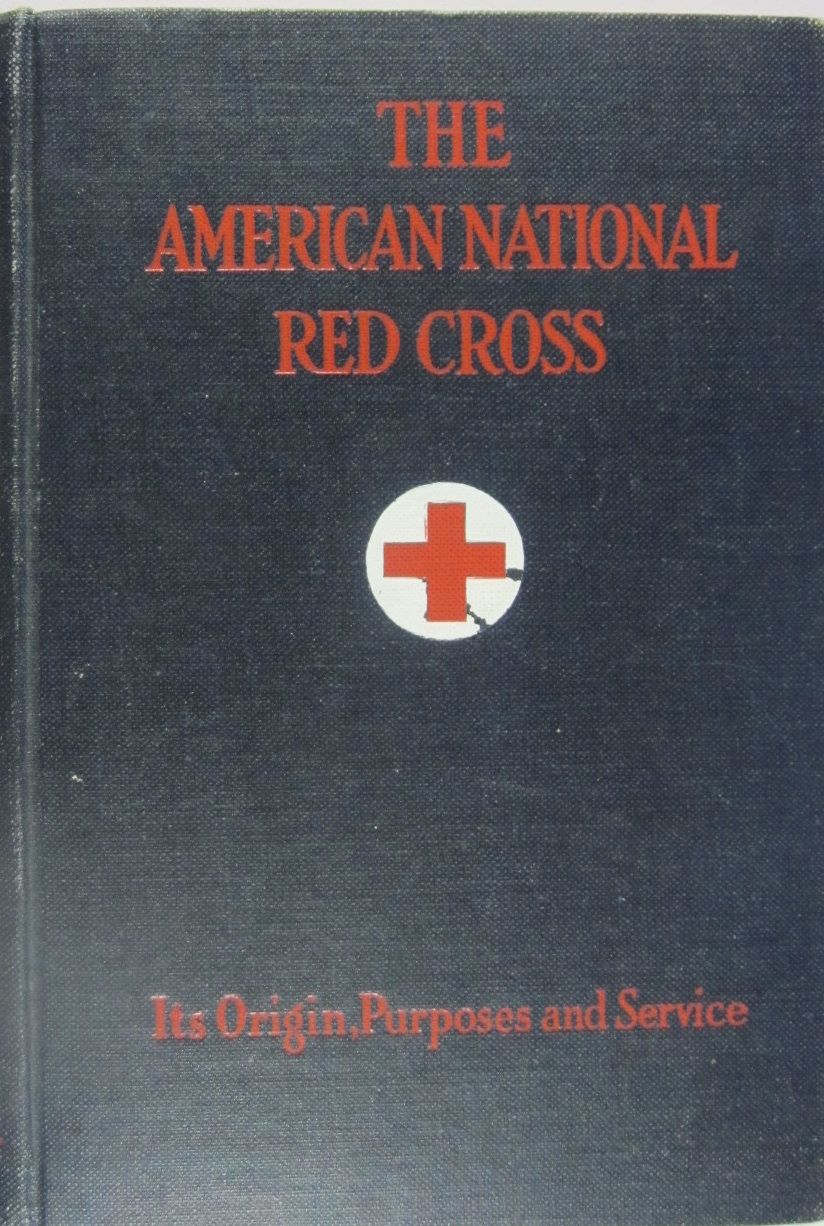 The American National Red Cross, its Origin, Purposes, and Service