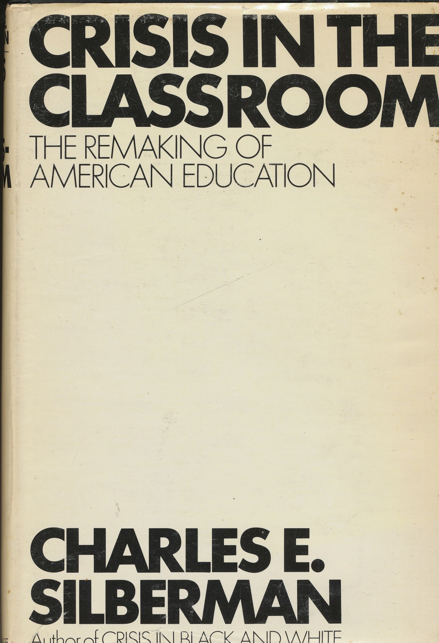 Image for Crisis in the Classroom: the Remaking of American Education