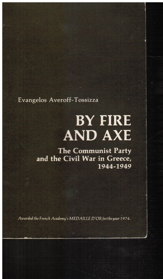 Image for By Fire and Axe: the Communist Party and the Civil War in Greece, 1944-1949 (Uncorrected Proof Copy)