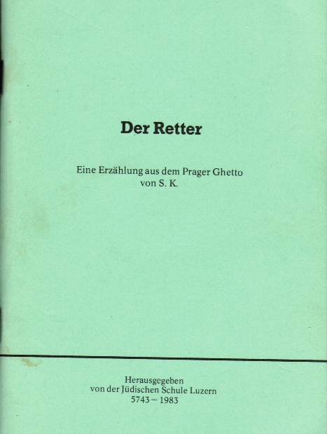 Image for Der Retter: Eine Erzahlung Aus Dem Prager Ghetto  (The Rescuer: a Story from the Prague Ghetto)
