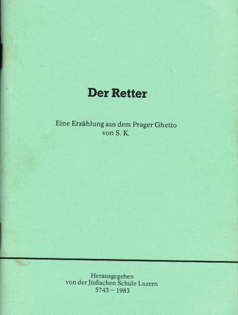 Der Retter: Eine Erzahlung Aus Dem Prager Ghetto  (The Rescuer: a Story from the Prague Ghetto)