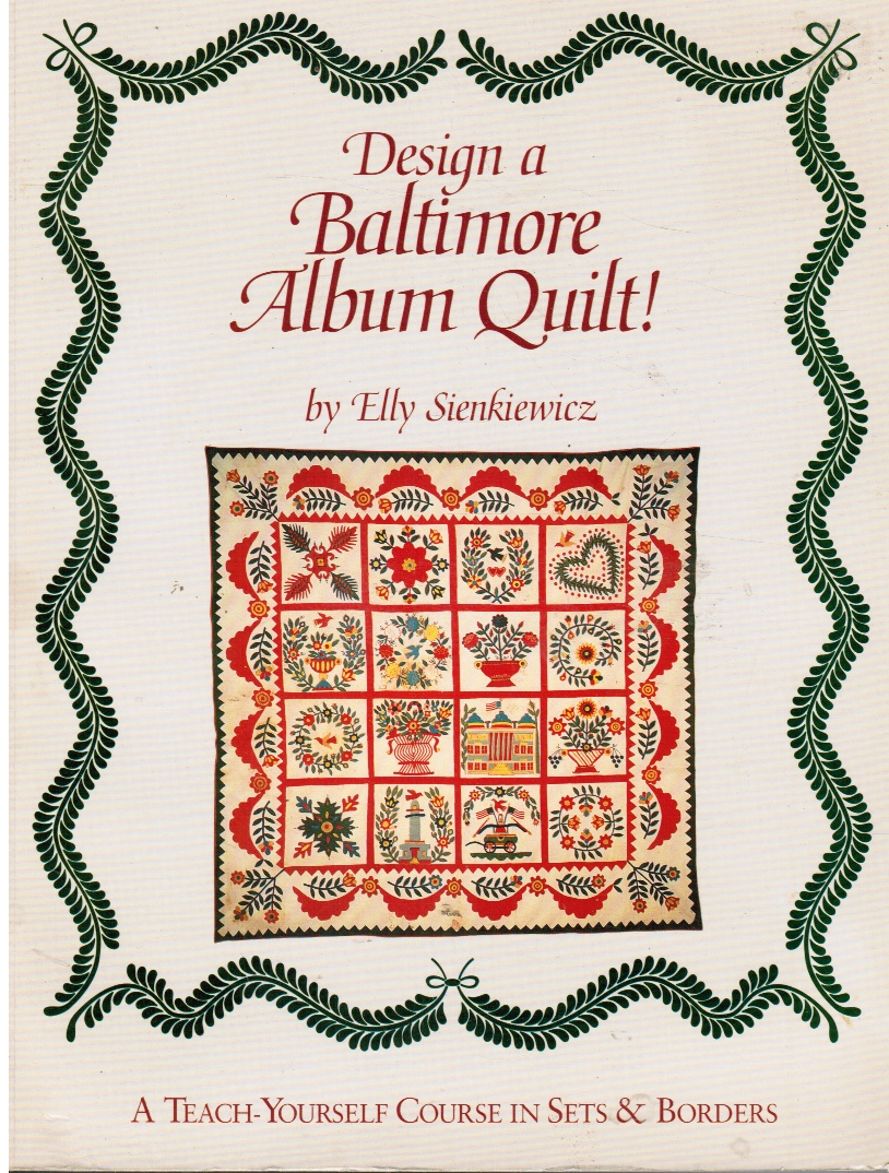 Image for Design a Baltimore Album Quilt: a Teach-Yourself Course in Sets and Borders (SIGNED)