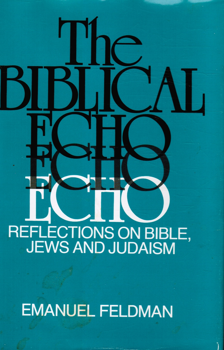 Image for The Biblical Echo: Reflections on Bible, Jews, and Judaism