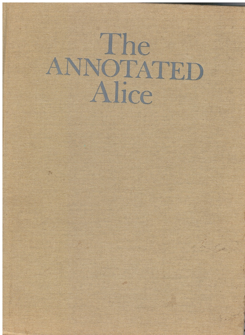 Image for The Annotated Alice: Alice's Adventures in Wonderland & through the Looking Glass