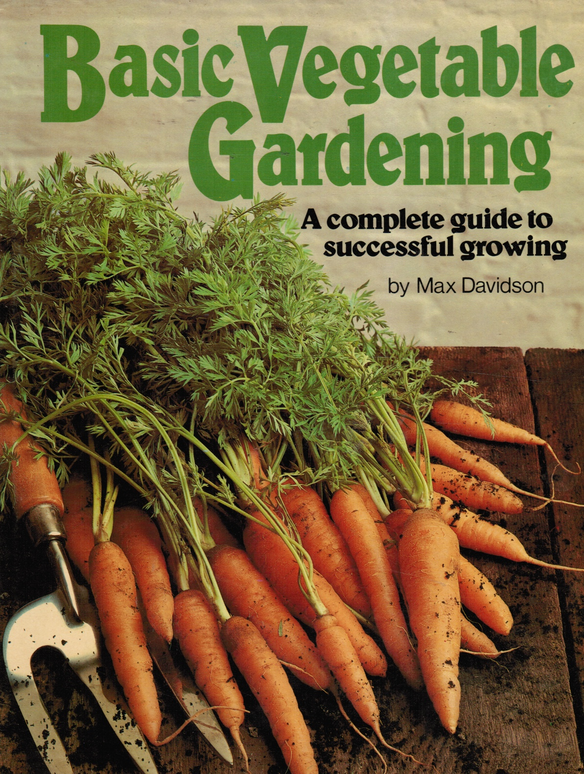 Image for Basic Vegetable Gardening:  A Complete Guide to Successful Growing