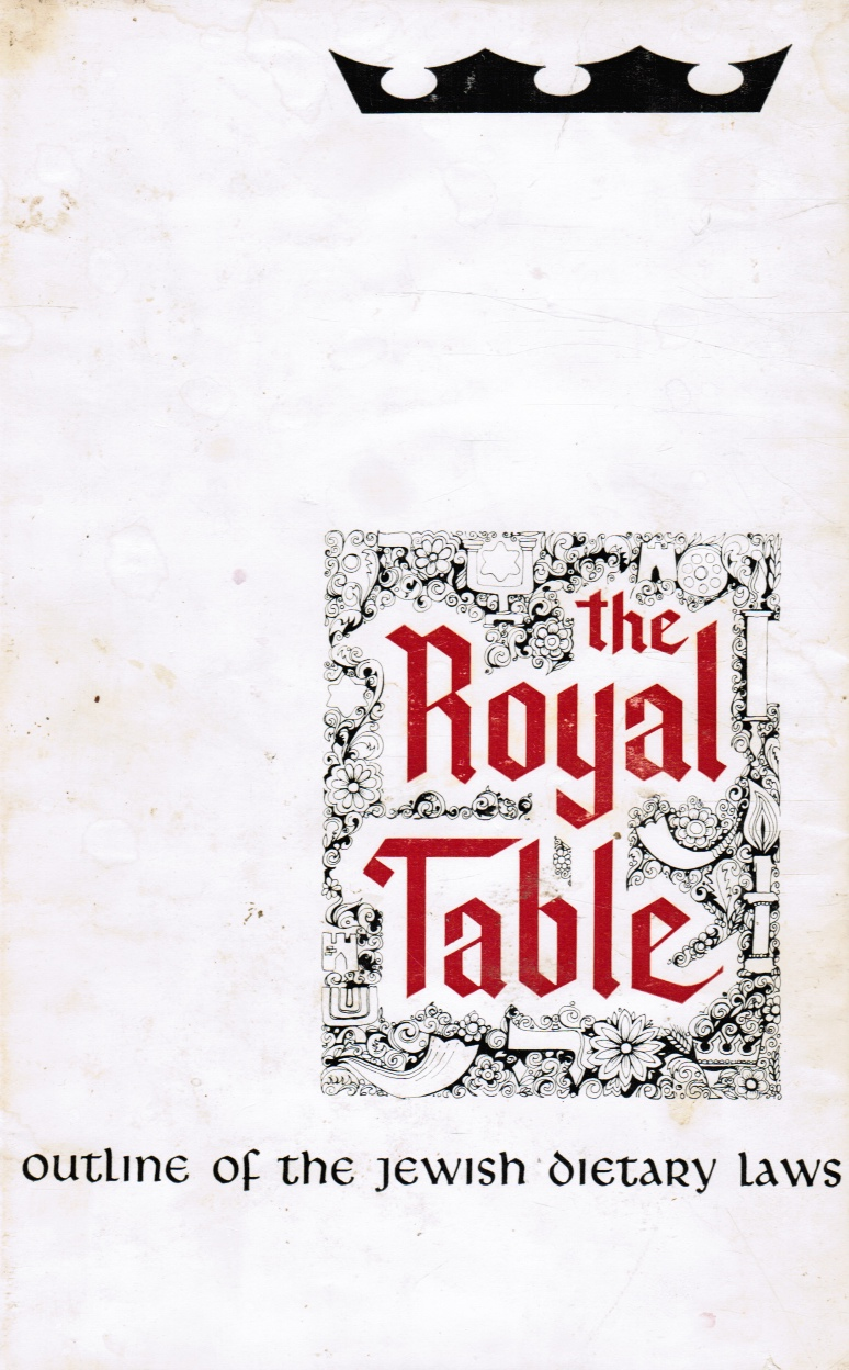 Image for The Royal Table: an Outline of the Dietary Laws of Israel