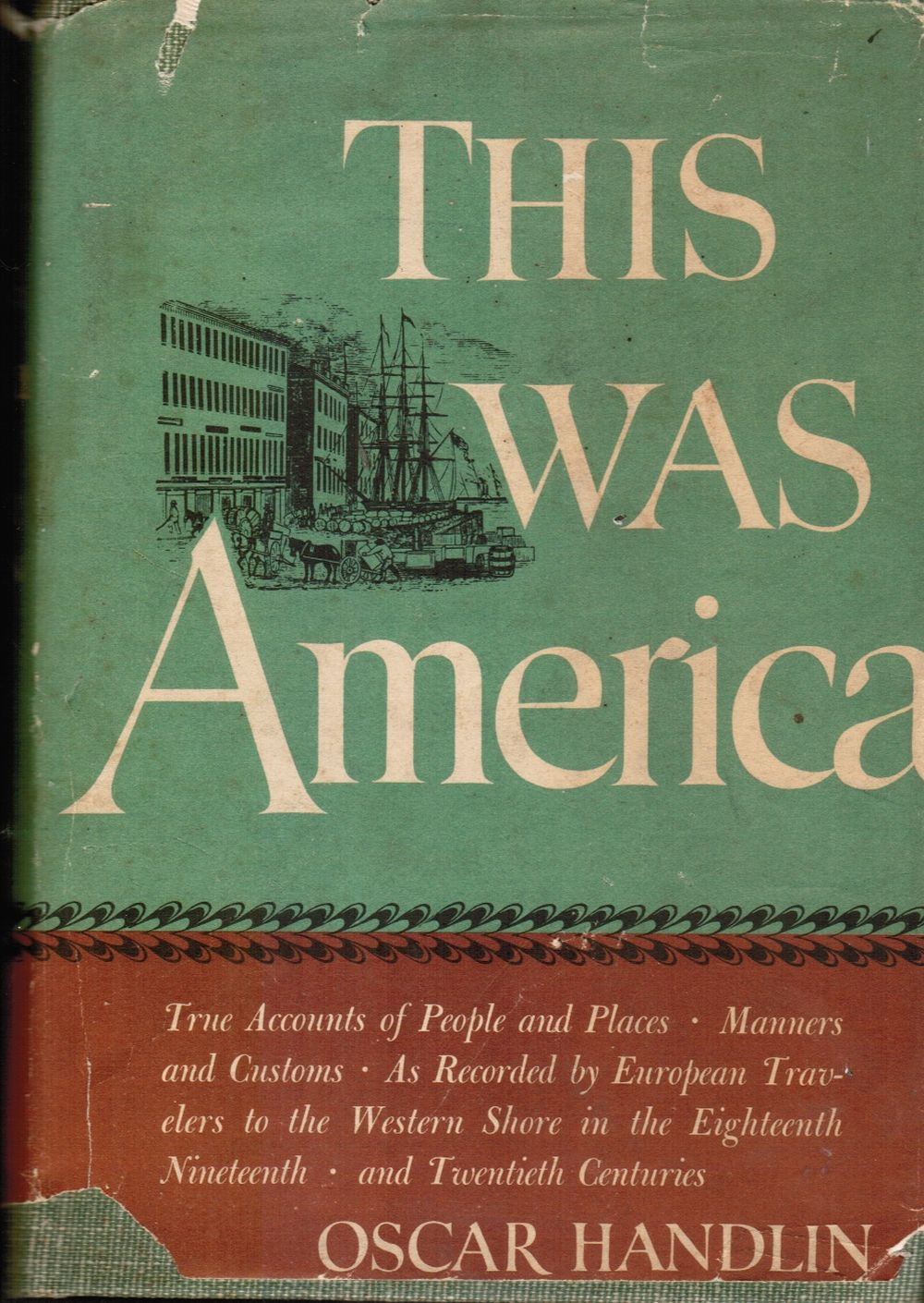 Image for This Was America: True Accounts of People and Places, Manners and Customs