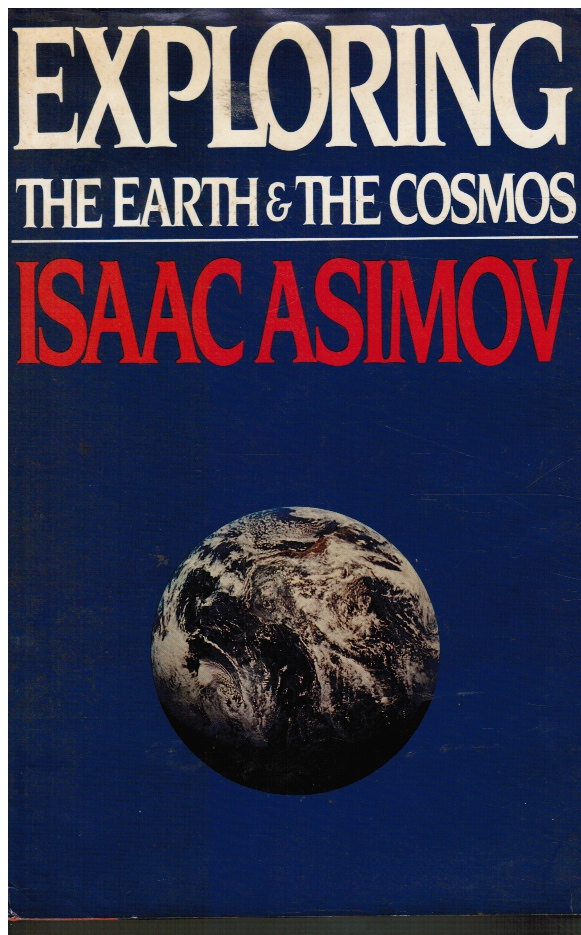 Image for Exploring the Earth & the Cosmos: the Growth and Future of Human Knowledge