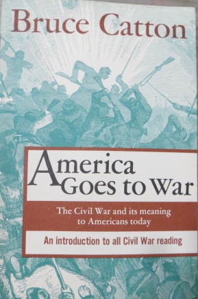 Image for America Goes to War: the Civil War and its Meaning to Americans Today