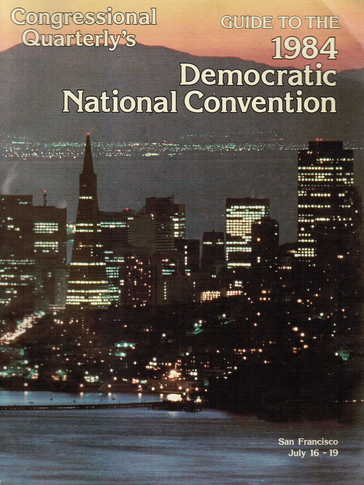 Image for Congressional Quarterly's Guide to the 1984 Democratic National Convention San Francisco July 16 to 19, 1984