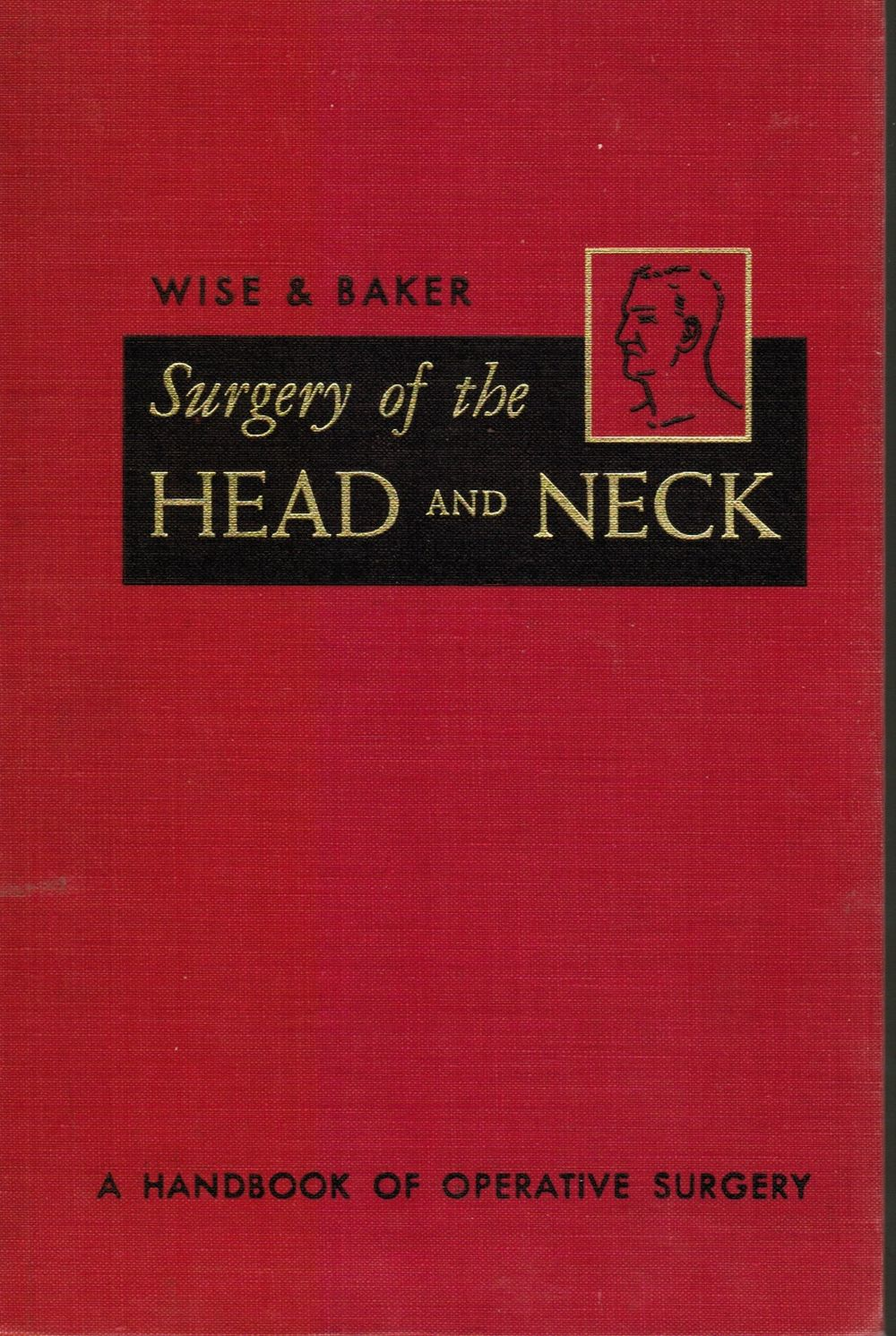 Surgery of the Head and Neck: a Handbook of Operative Surgery