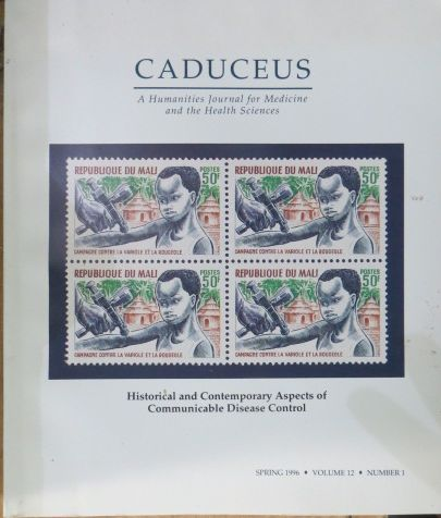 Caduceus: a Humanities Journal for Medicine and the Health Sciences Historical and Contempoary Aspects of Communicable Disease Control