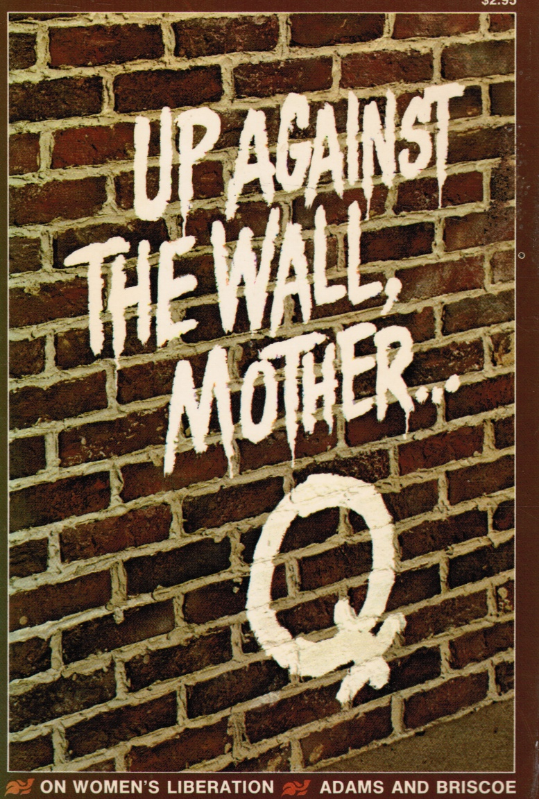 Image for Up Against the Wall Mother...on Women's Liberation