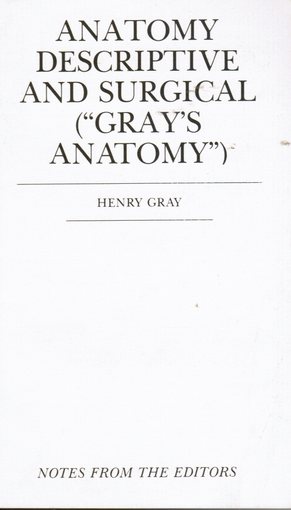 Image for Anatomy Descriptive and Surgical (Gray's Anatomy)  Notes from the Editors