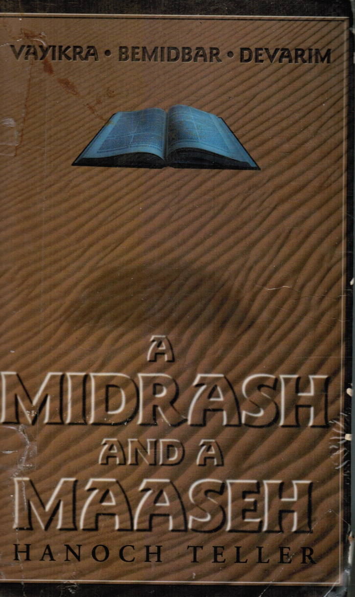 Image for A Midrash and a Maaseh : an Anthology of Insights and Commentaries on the Weekly Torah Reading, Including Hundreds of Old Favorites and New Stories