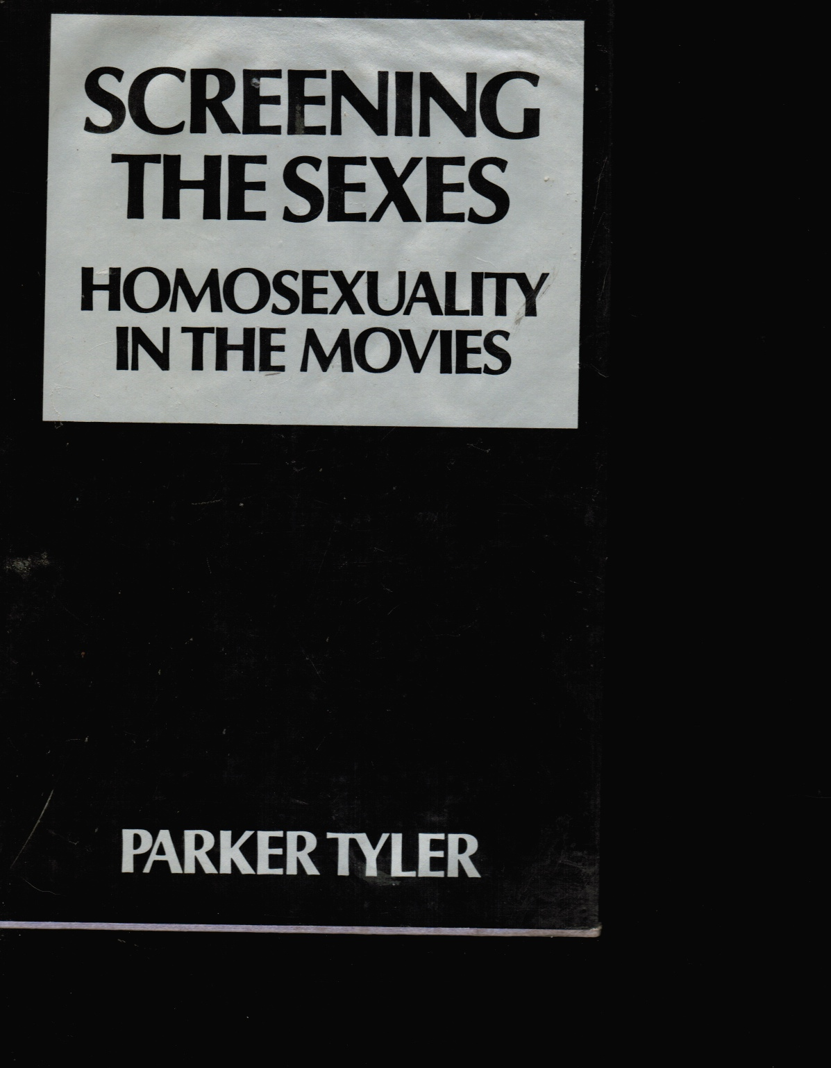 Screening the Sexes: Homosexuality in the Movies SEPARATE PHOTOGRAPH INCLUDED
